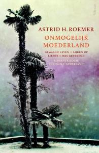 Onmogelijk moederland (Roemers drieling) - Romantrilogie