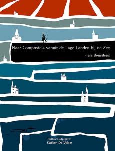 Naar Compostela vanuit de Lage Landen bij de Zee