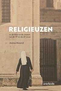 Religieuzen na de crisissen van de 19e en de 20e eeuw