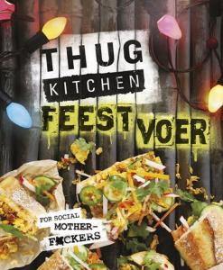 Thug Kitchen Feestvoer