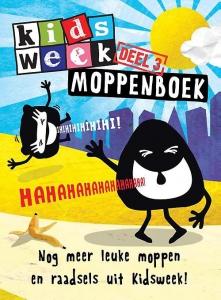 Kidsweek moppenboek 3 Nog leukere moppen en raadsels uit Kidsweek