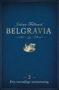 Belgravia Episode 2 - Een toevallige ontmoeting