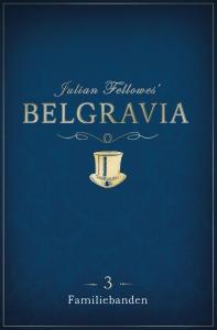 Belgravia Episode 3 - Familiebanden