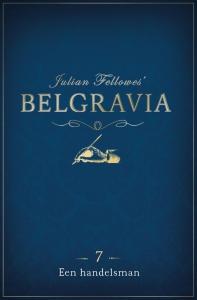 Belgravia Episode 7 - Een handelsman