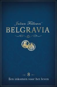 Belgravia Episode 8 - Een inkomen voor het leven