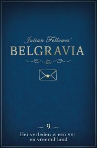 Belgravia Episode 9 - Het verleden is een ver vreemd land