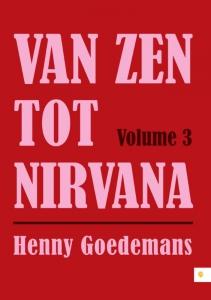 Van zen tot nirvana volume 3