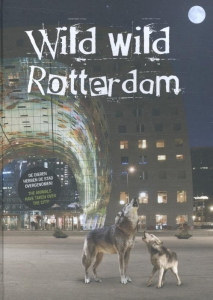 Wild Wild Rotterdam