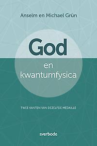 God en kwantumfysica. Twee zijden van een medaille