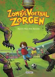 De avonturen van Carlo Cabana - Zombie Voetbal Zorgen