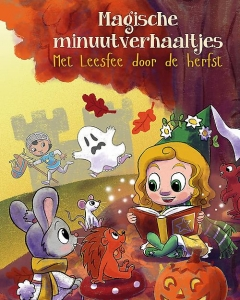 Magische vijf minutenverhaaltjes - Met Leesfee door de herfst