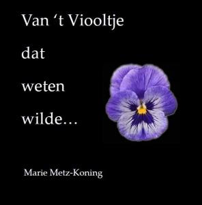Van 't viooltje dat weten wilde…