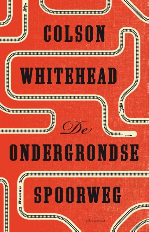 Colson Whitehead_De ondergrondse spoorweg