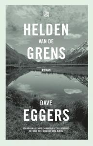 Dave Eggers_Helden van de grens