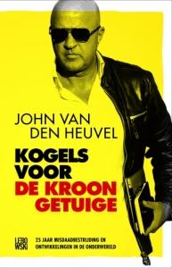 John van den Heuvel_Kogels voor de kroongetuige