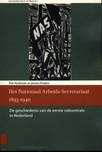 Het Nationaal Arbeids-Secretariaat 1893 - 1940