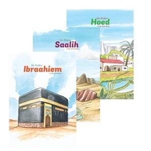 De Profeet Saalih (vrede zij met hem) De Profeet Hoed (vrede zij met hem) De Profeet Ibraahiem (vrede zij met hem)