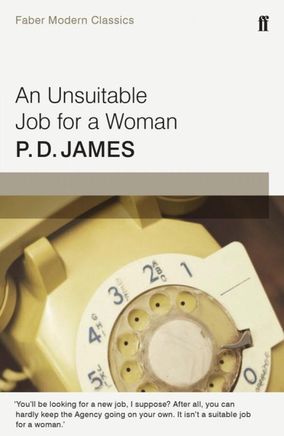 Unsuitable job for a woman (faber modern classics)
