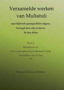 Verzamelde werken van Multatuli naar tijdsorde gerangschikte uitgave, bezorgd door zijn weduwe.In tien delen 2 Minnebrieven