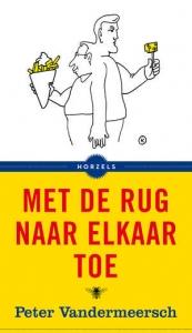 Met-de-rug-naar-elkaar-toe-peter-vandermeersch-boek-cover-9789023498988