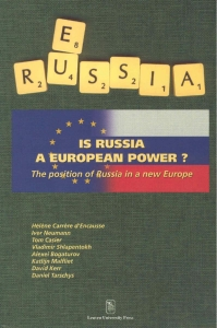 IS RUSSIA A EUROPEAN POWER. POSITION OF RUSSIA IN NEW EUROPE
