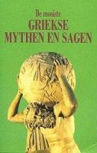 MOOISTE GRIEKSE MYTHEN EN SAGEN