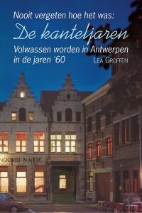 De kanteljaren - Volwassen worden in Antwerpen in de jaren '60