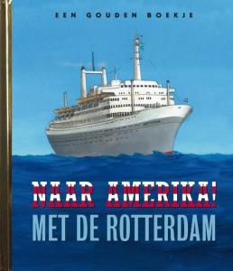 Naar Amerika! Met de Rotterdam