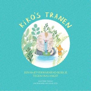 Kiko's tranen - Een hartverwarmend boekje tegen faalangst