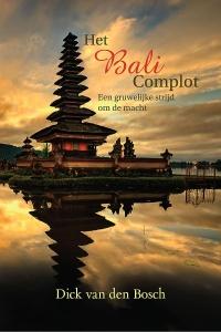 Het Bali Complot - Een gruwelijke strijd om de macht