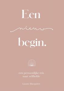 Een nieuw begin - een persoonlijke reis naar zelfliefde