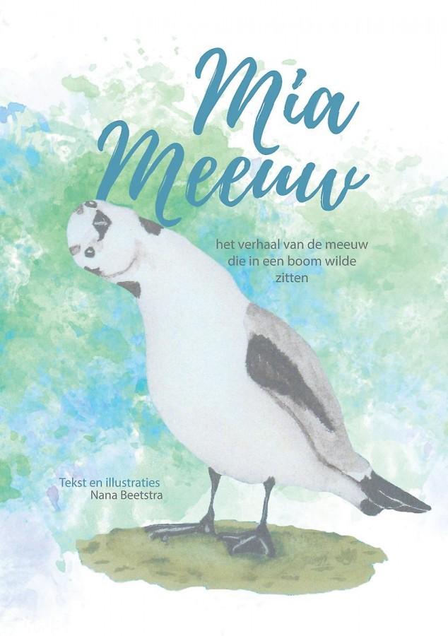 Mia Meeuw - Het verhaal van de meeuw die in een boom wilde zitten
