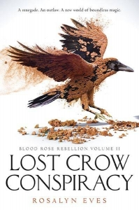 Blood rose rebellion (02:) lost crow conspiracy