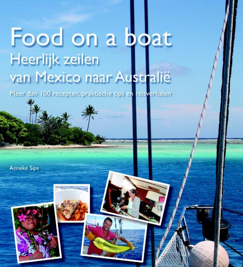 Food on a boat - Heerlijk zeilen van Mexico naar Australië