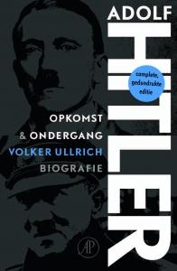 Adolf Hitler. Opkomst & ondergang