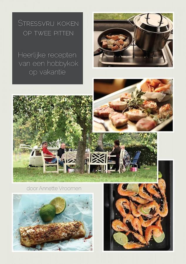 Heerlijke recepten van een hobbykok op vakantie - Stressvrij koken op twee pitten