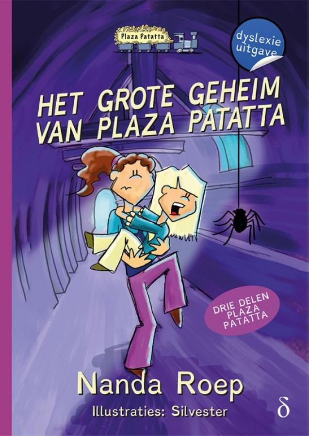Het grote geheim van Plaza Patatta - dyslexie uitgave