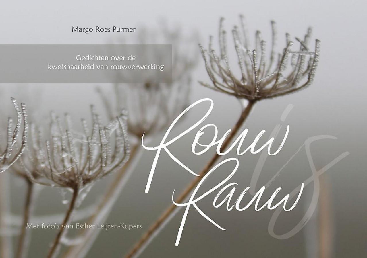 Rouw is rauw - Gedichten over de kwetsbaarheid van rouwverwerking