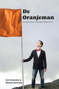 De Oranjeman - Hoe redt Mart van Daalen Nederland?