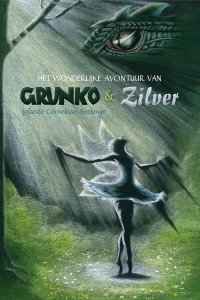 Het wonderlijke avontuur van Grunko en Zilver - Het verhaal van een goede draak en een dapper elfje