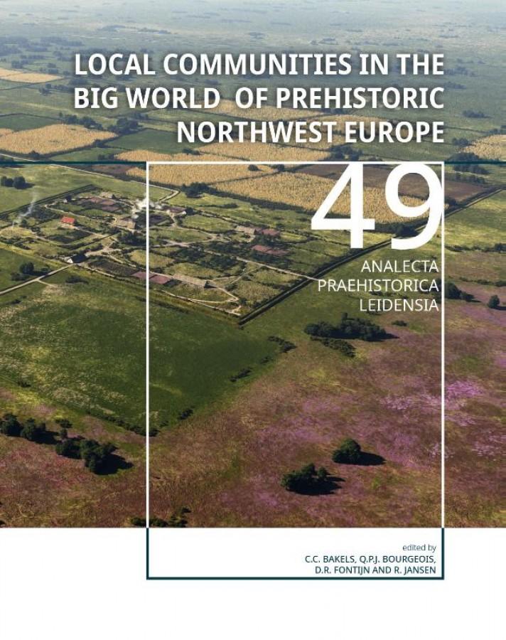 Local communities in the Big World of prehistoric Northwest Europe