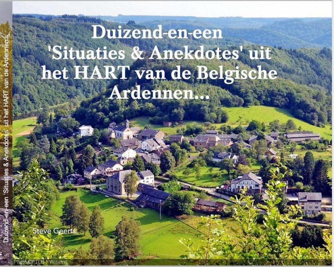 Duizend-en-een 'Situaties & Anekdotes' in het HART van de Belgische Ardennen...