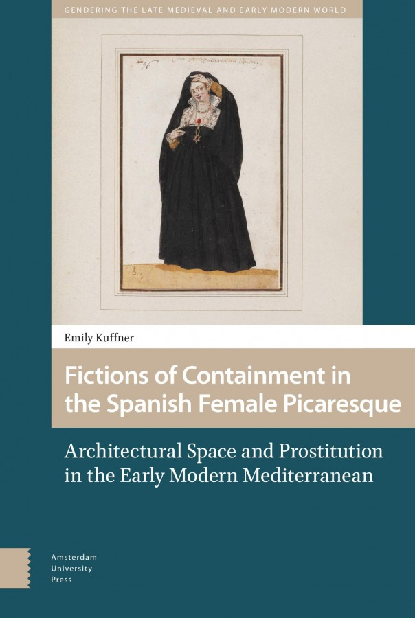 Fictions of Containment in the Spanish Female Picaresque