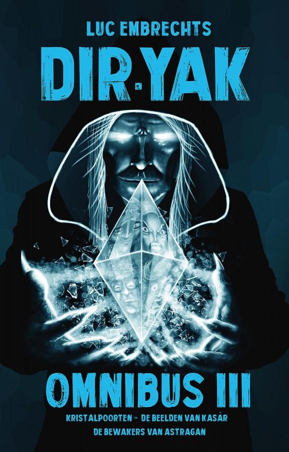 Dir-Yak Omnibus 3: Kristalpoorten + De beelden van Kasàr + De bewakers van Astragan