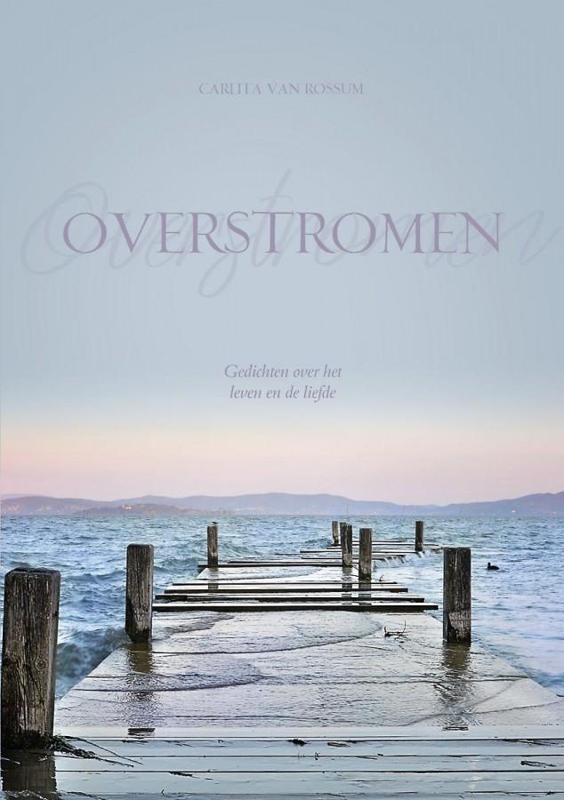 Overstromen - Gedichten over het leven en de liefde