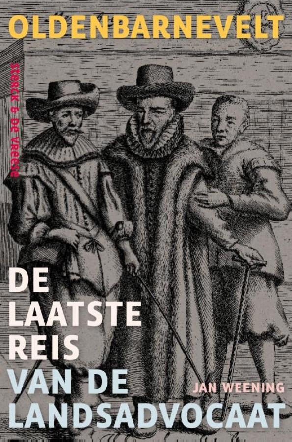 Oldenbarnevelt – De laatste reis van de landsadvocaat