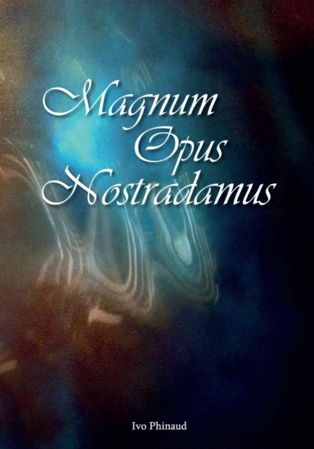Magnum Opus Nostradamus