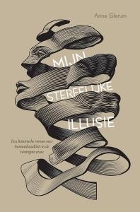 Mijn sterfelijke illusie - Een historische roman over homoseksualiteit in de twintigste eeuw