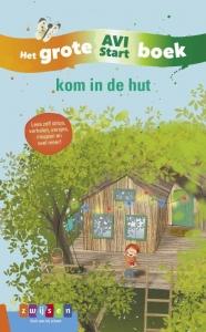kom in de hut - Het Grote AVI Start boek