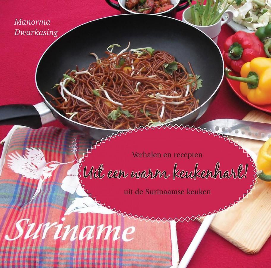 Uit een warm keukenhart - Verhalen en recepten uit de Surinaamse keuken